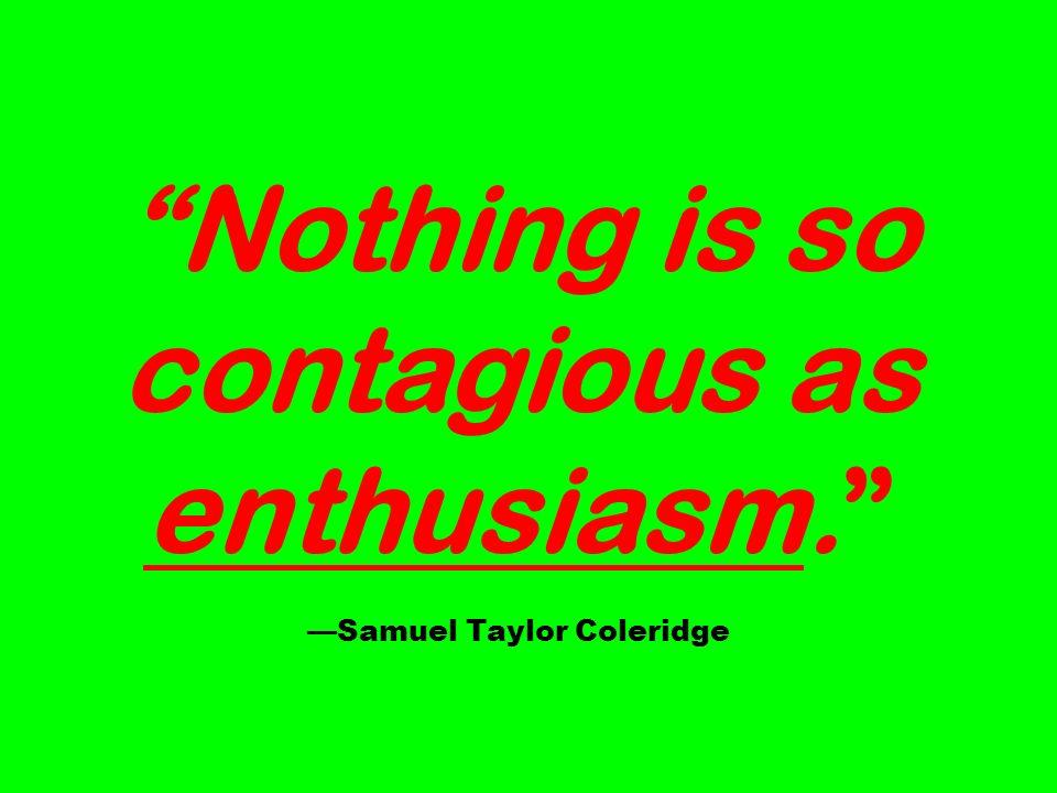 —Samuel Taylor Coleridge