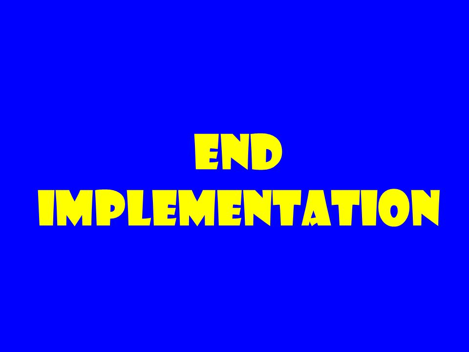 End IMPLEMENTATION