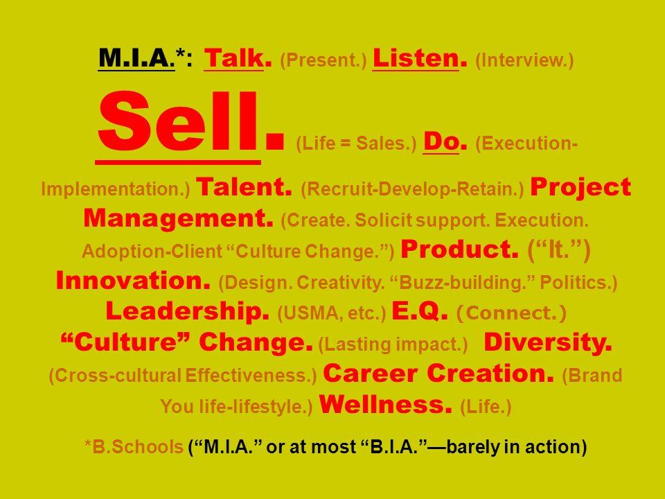 *B.Schools ( M.I.A. or at most B.I.A. —barely in action)