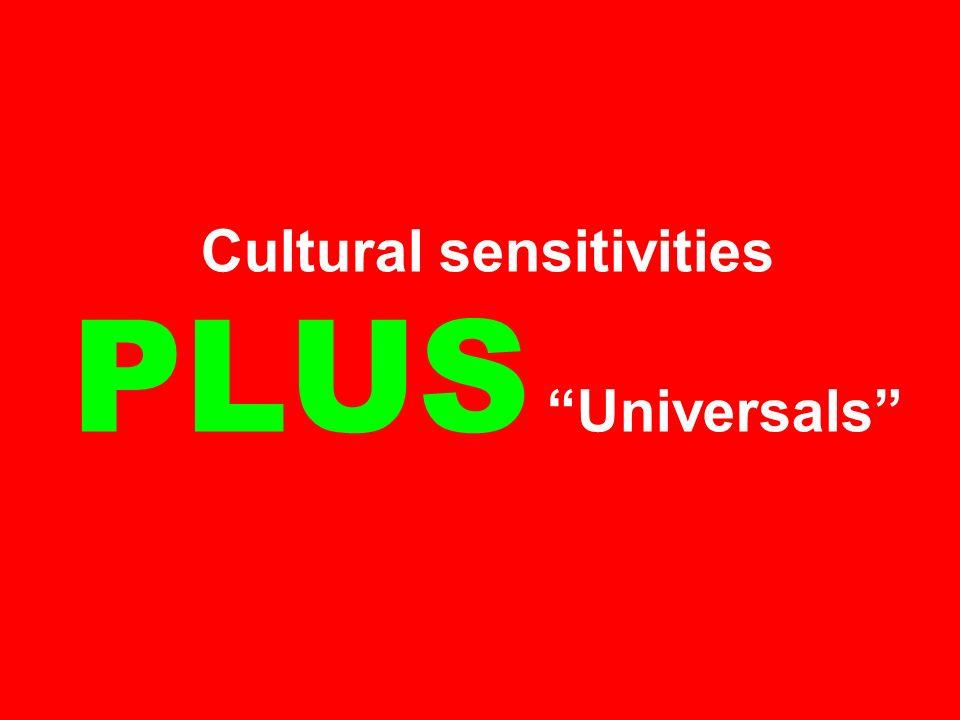 Cultural sensitivities PLUS Universals