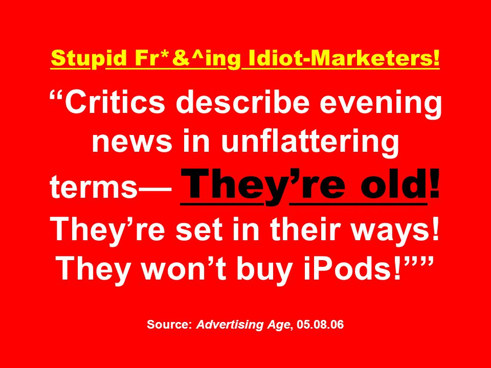 Stupid Fr. &^ing Idiot-Marketers