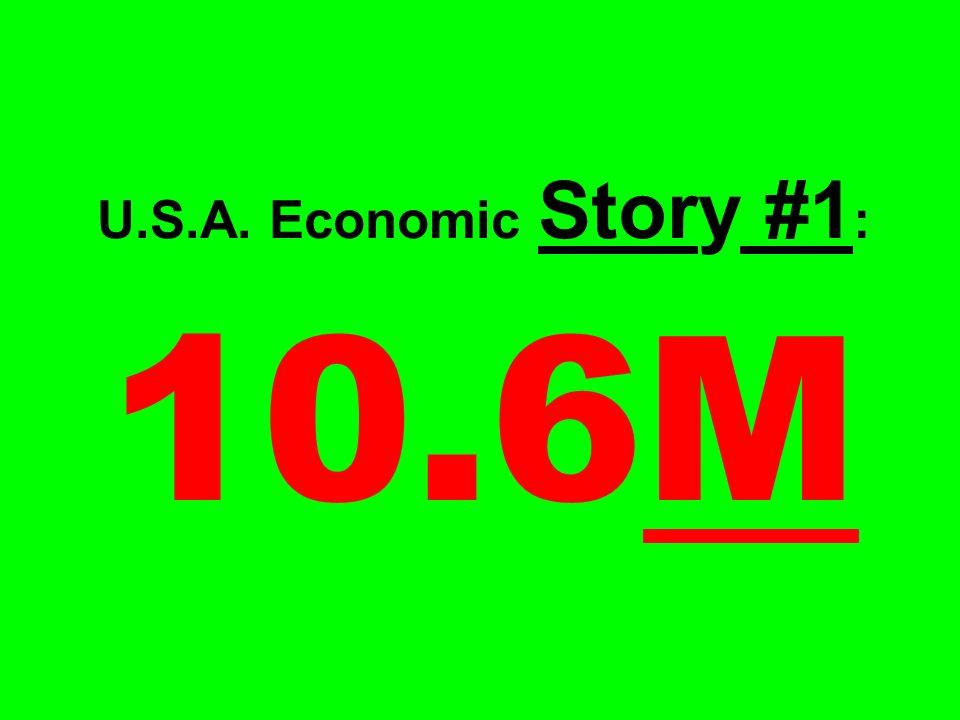 U.S.A. Economic Story #1: 10.6M