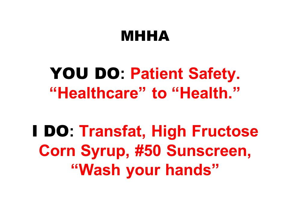MHHA YOU DO: Patient Safety. Healthcare to Health