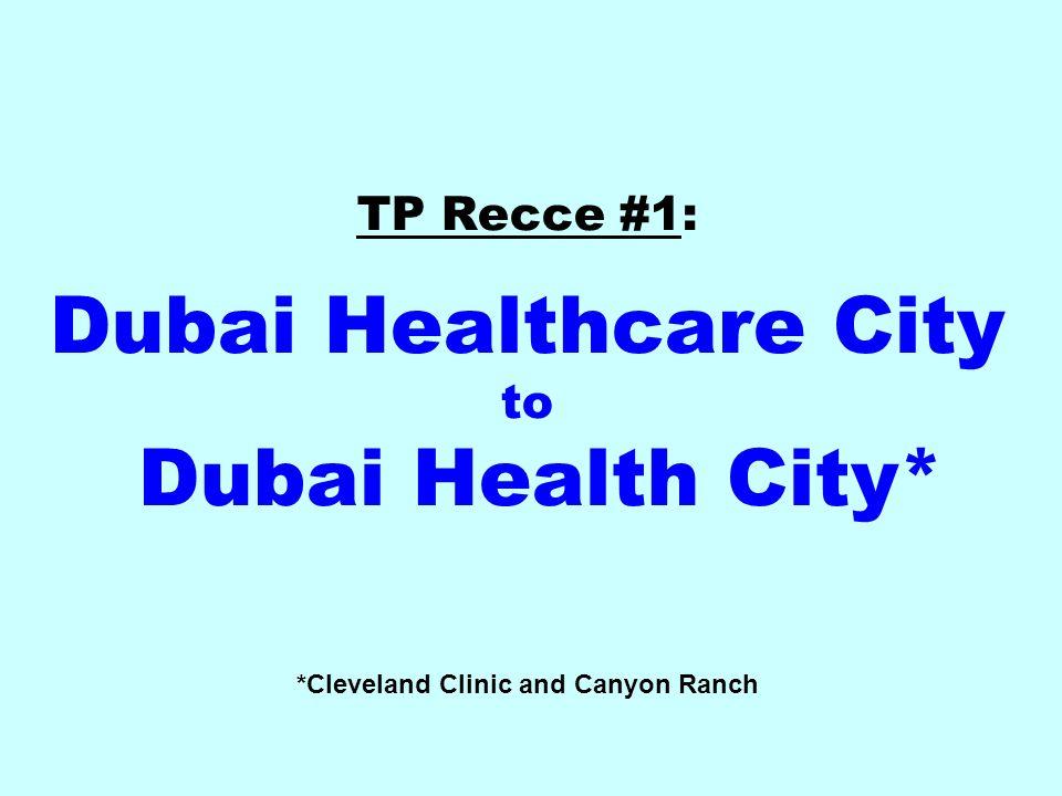 TP Recce #1: Dubai Healthcare City to Dubai Health City