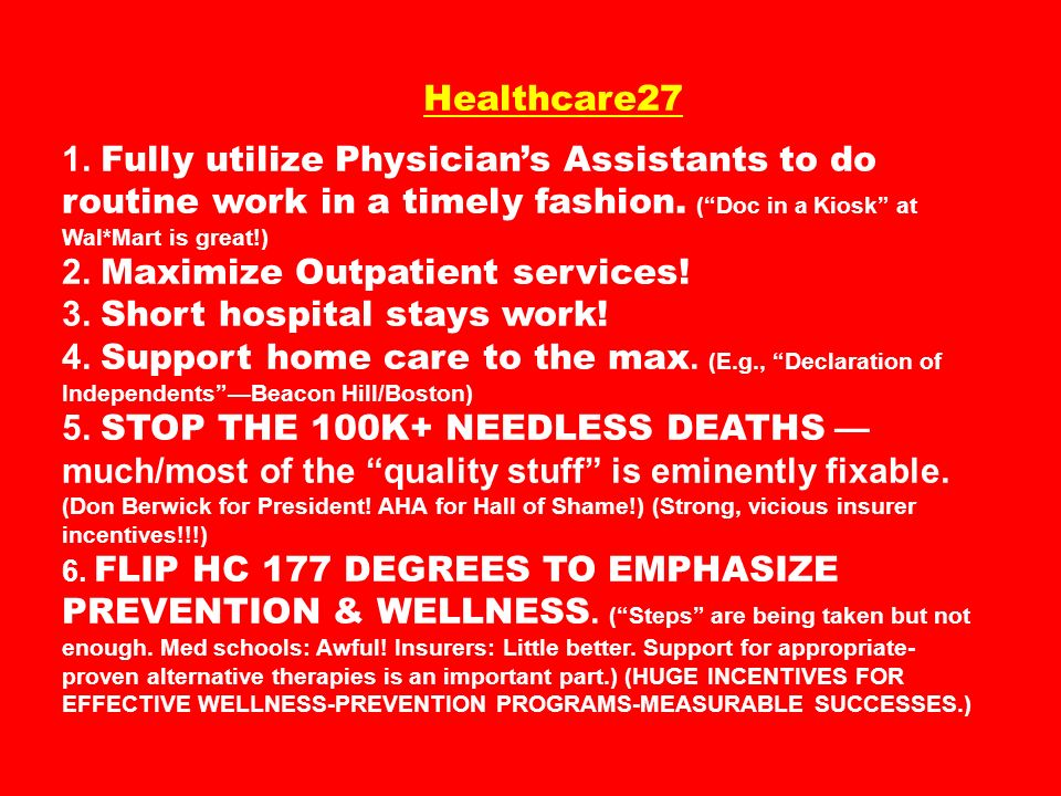2. Maximize Outpatient services! 3. Short hospital stays work!
