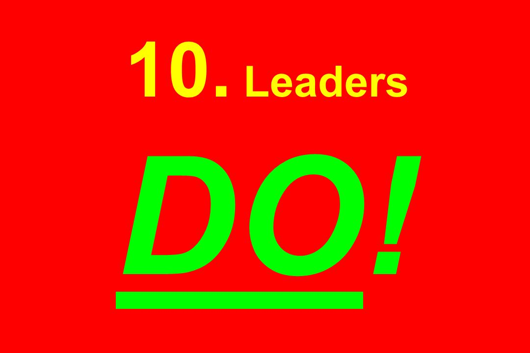 10. Leaders DO!