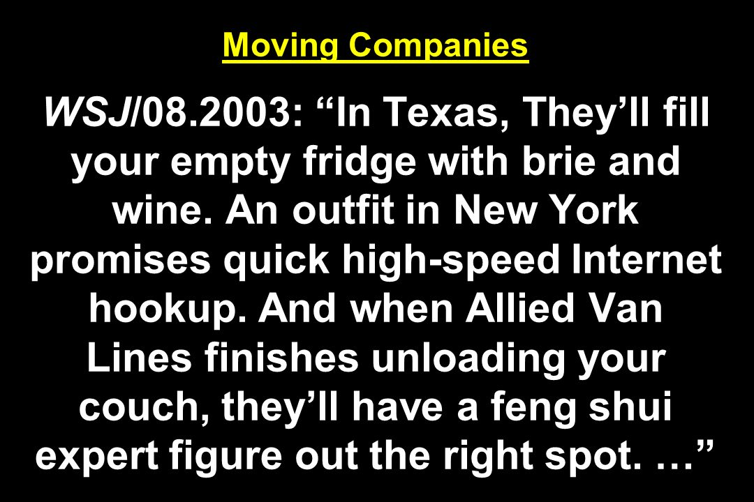 Moving Companies WSJ/08.2003: In Texas, They'll fill your empty fridge with brie and wine.