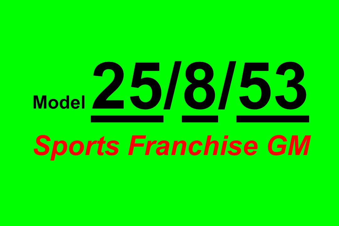 Model 25/8/53 Sports Franchise GM