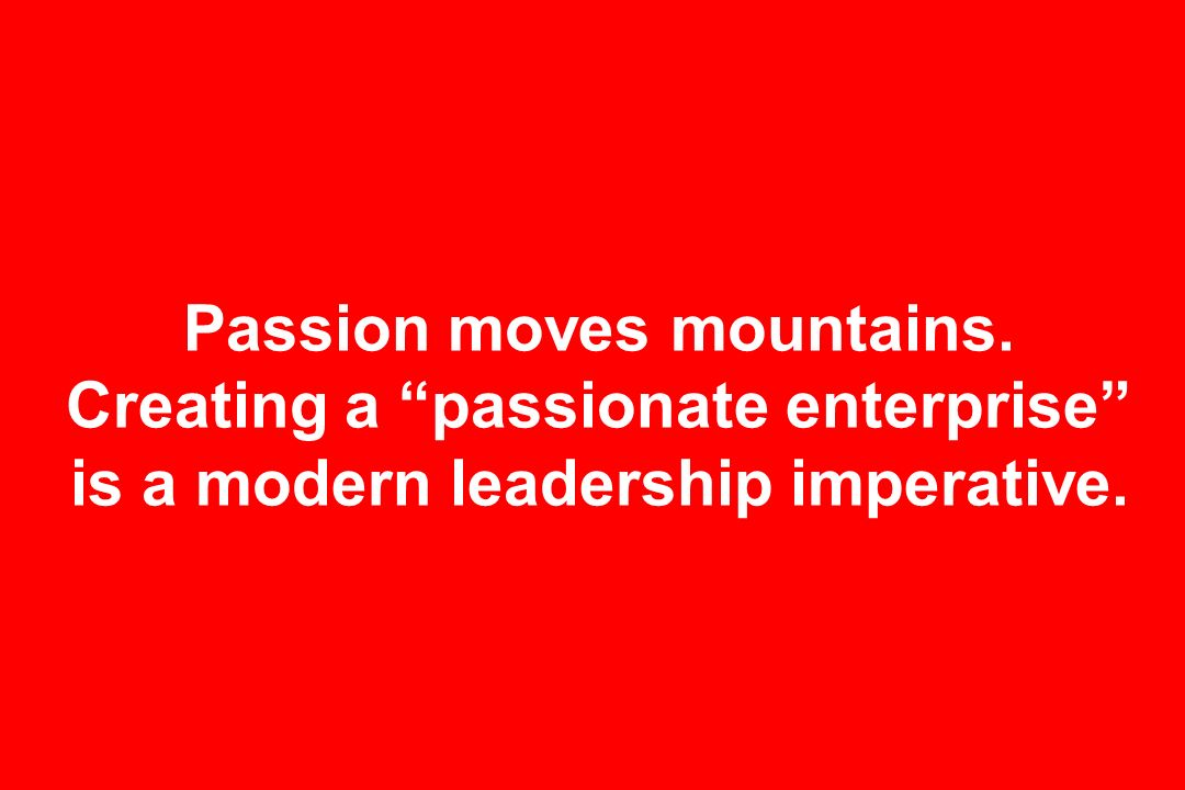 Passion moves mountains
