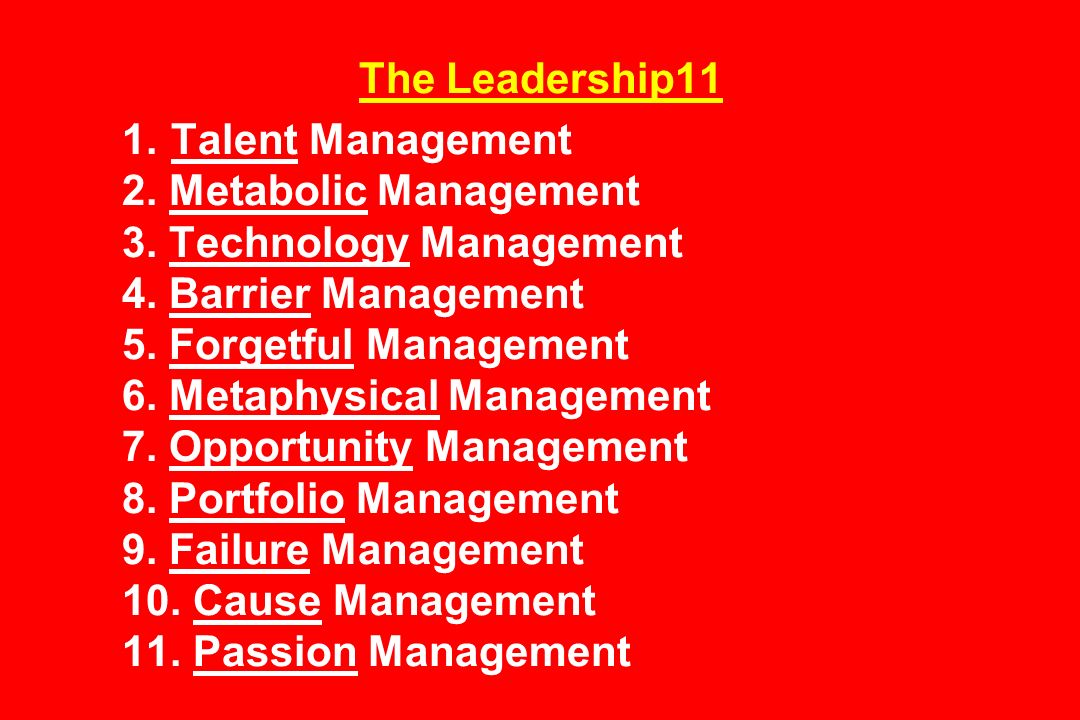 The Leadership11 1. Talent Management 2. Metabolic Management 3