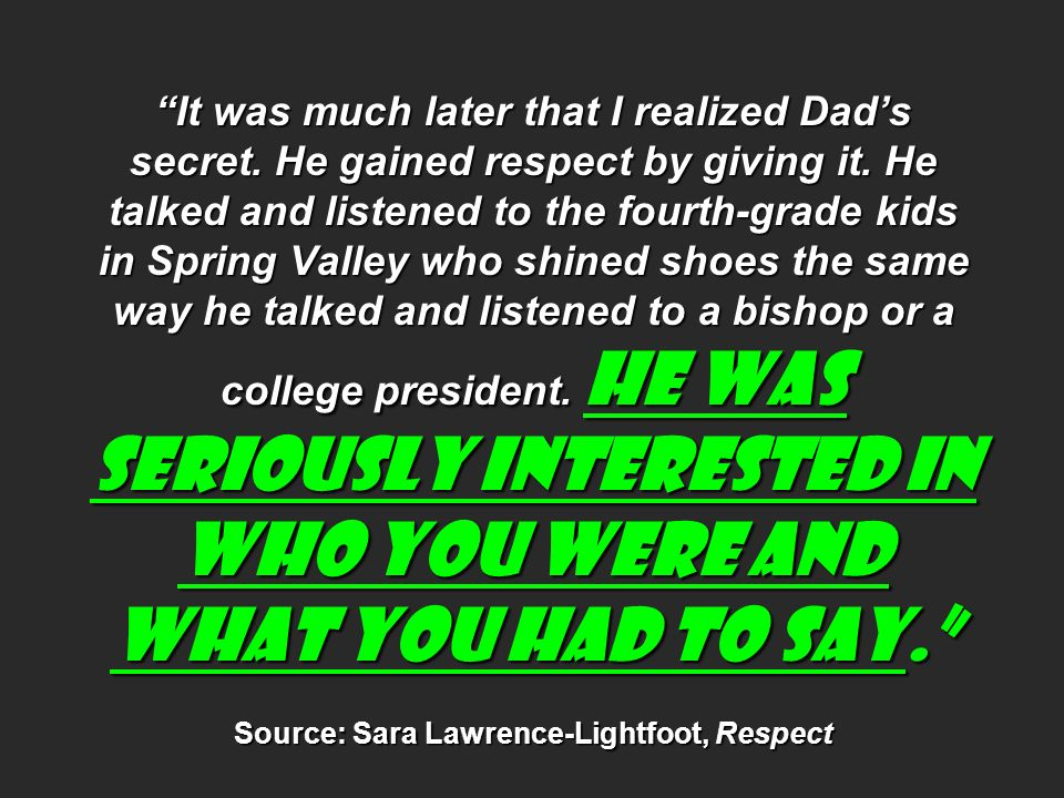 Source: Sara Lawrence-Lightfoot, Respect