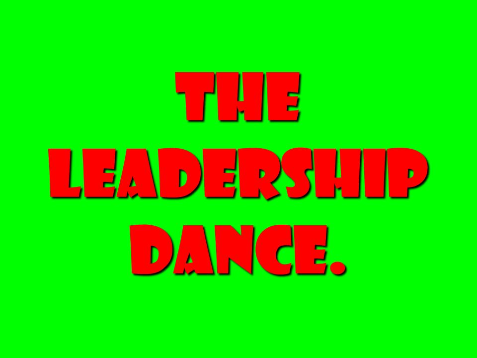 The Leadership Dance.