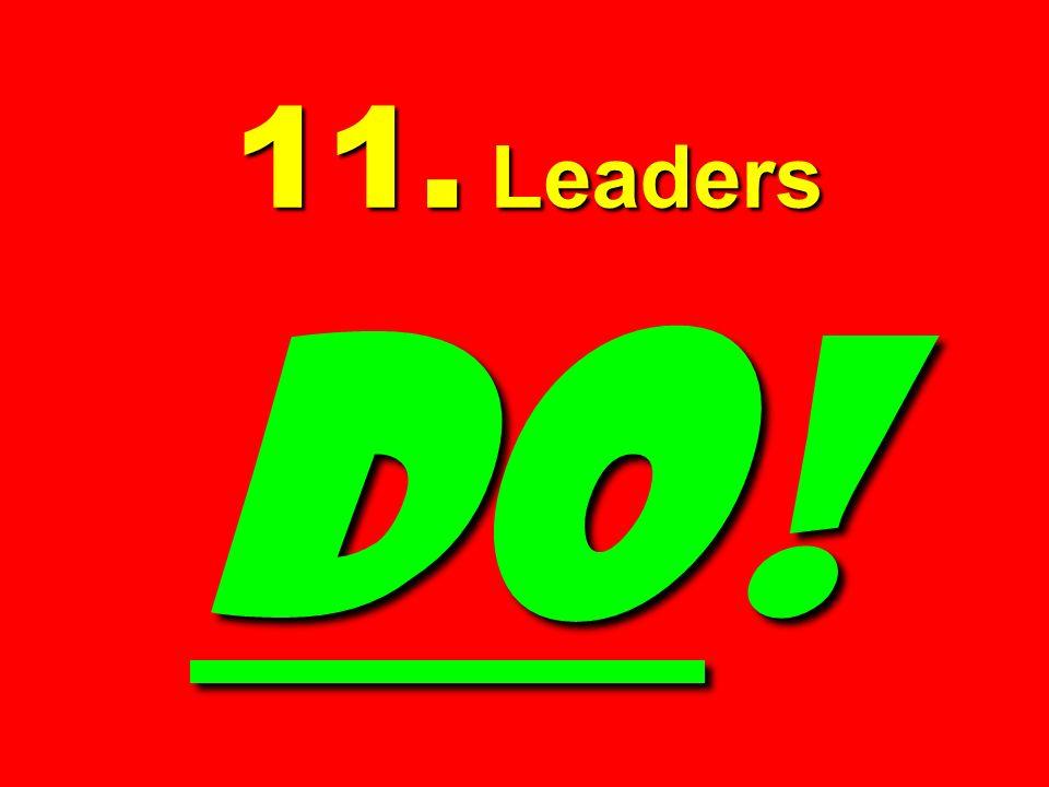 11. Leaders DO!