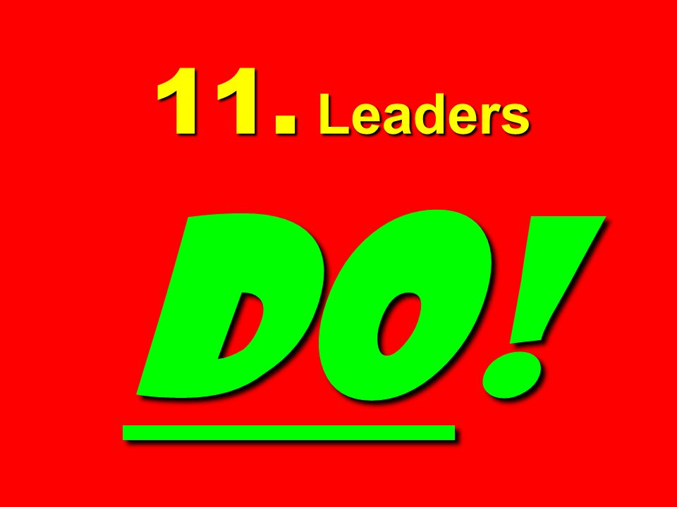 11. Leaders DO!