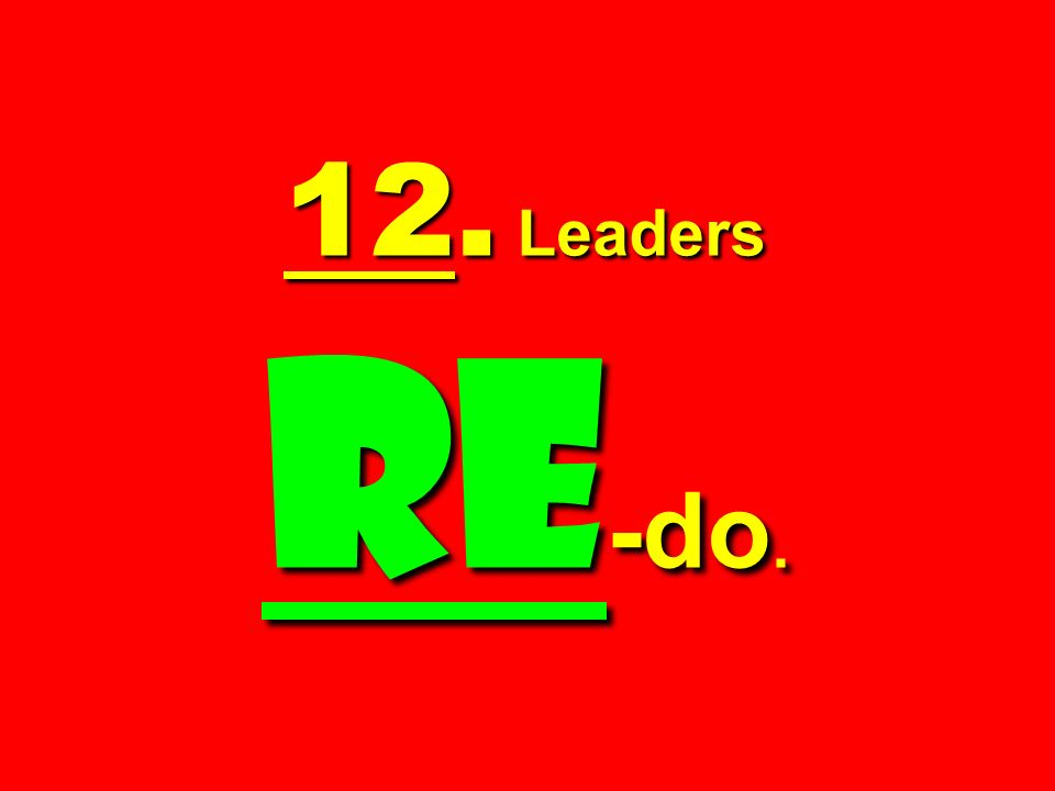 12. Leaders Re-do.