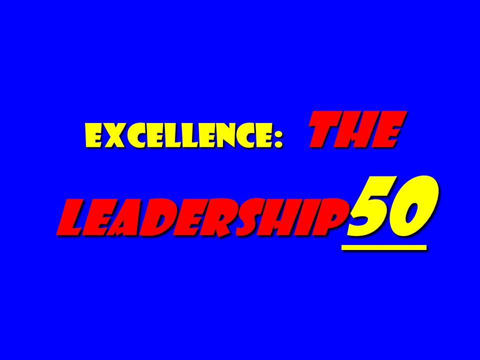 Excellence: The Leadership50