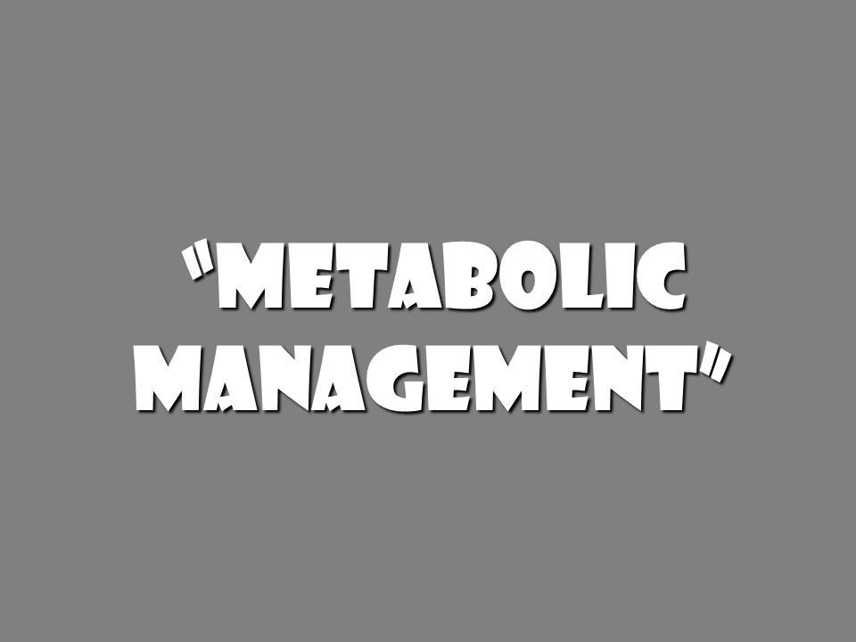 Metabolic Management