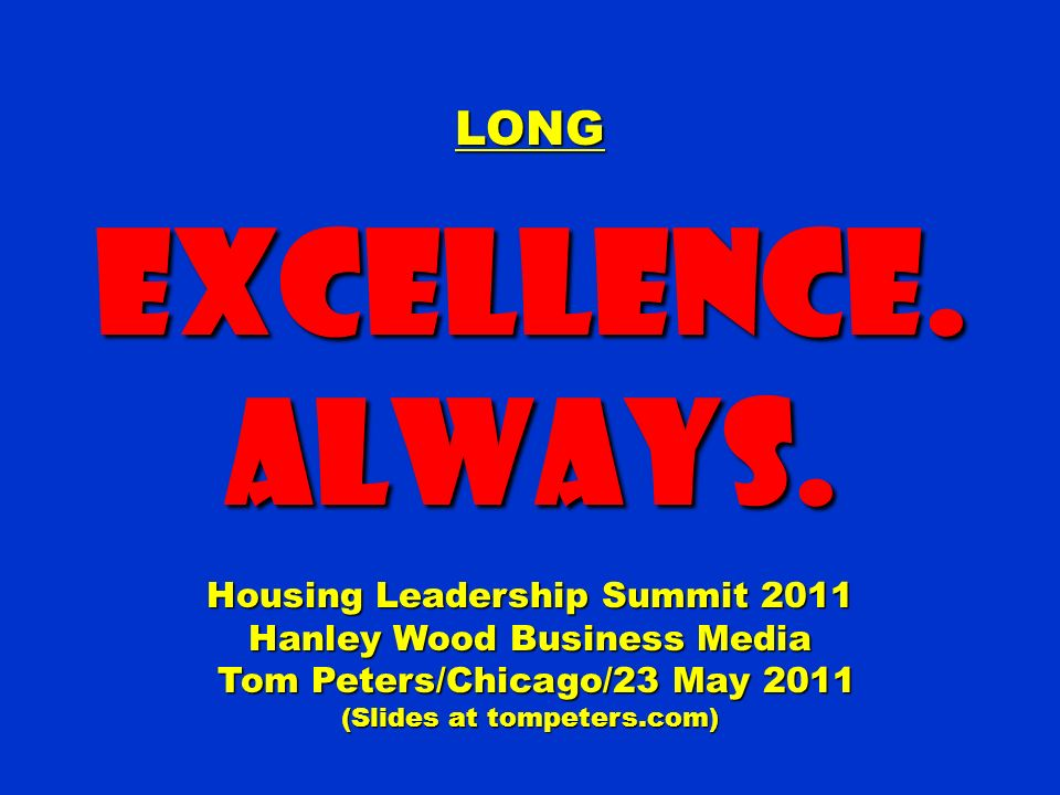 Excellence. Always. LONG Housing Leadership Summit 2011