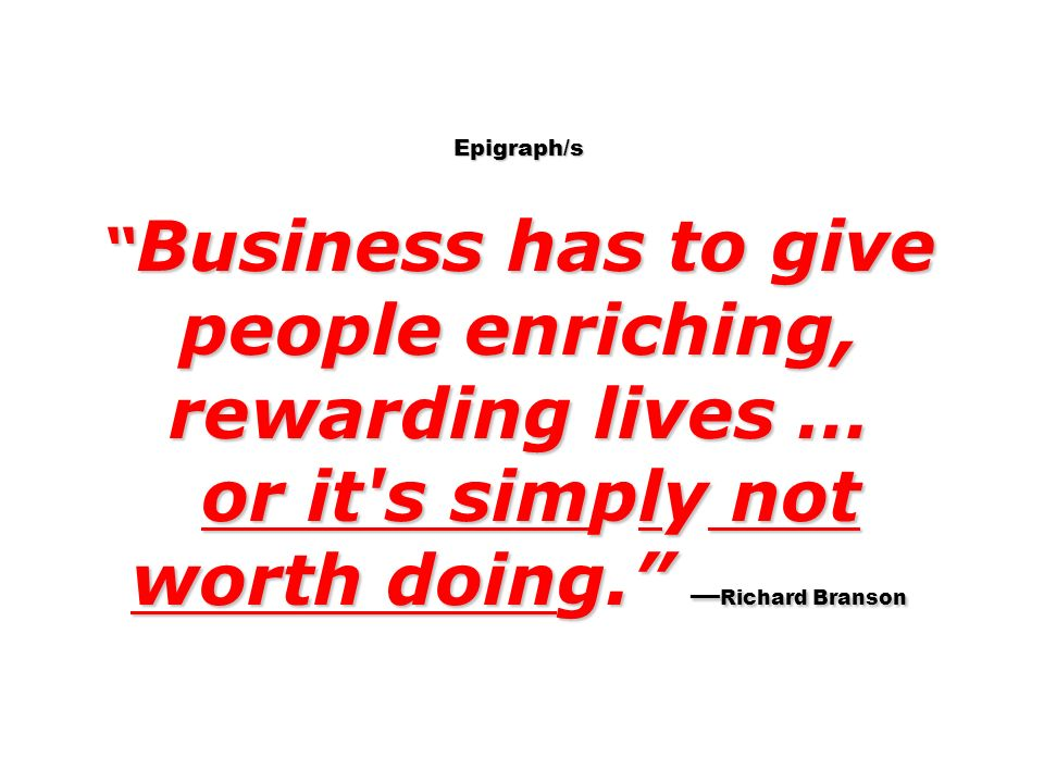 or it s simply not worth doing. —Richard Branson