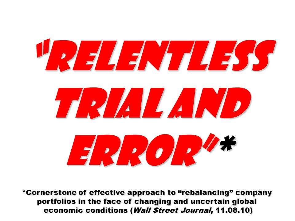 relentless trial and error *