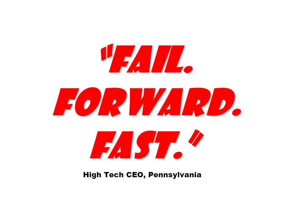Fail. Forward. Fast. High Tech CEO, Pennsylvania