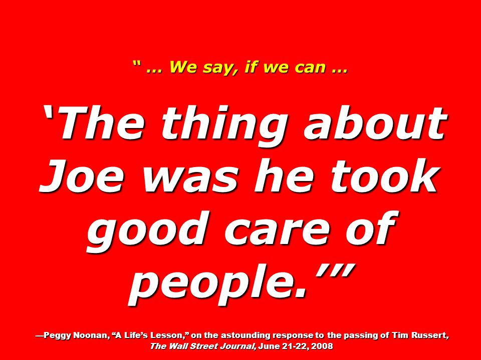 'The thing about Joe was he took good care of people.'