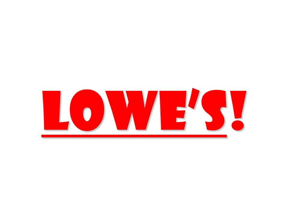 Lowe's! 208