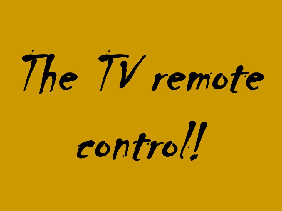 The TV remote control! 215