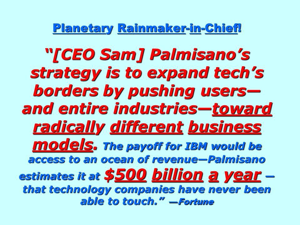 Planetary Rainmaker-in-Chief