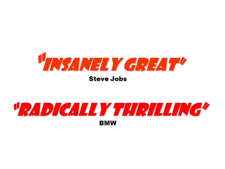 Insanely Great Steve Jobs Radically thrilling BMW
