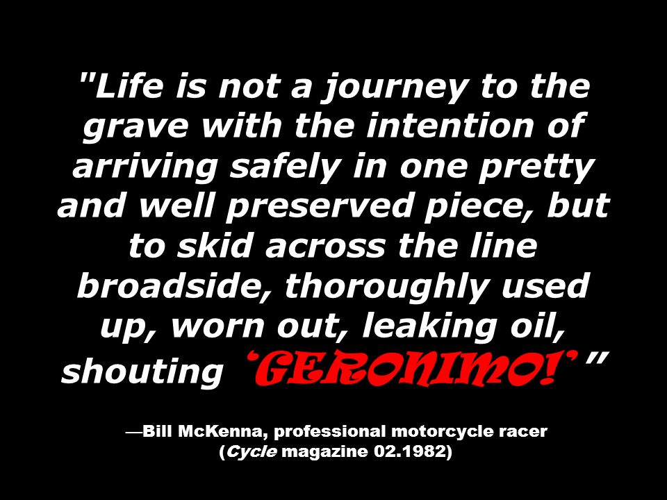—Bill McKenna, professional motorcycle racer