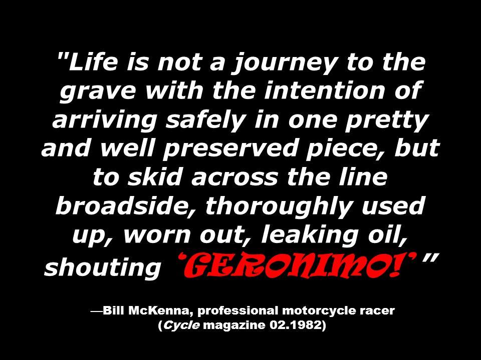 —Bill McKenna, professional motorcycle racer