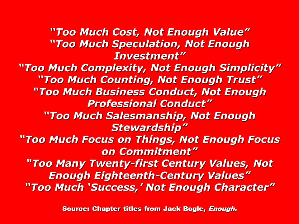Too Much Cost, Not Enough Value