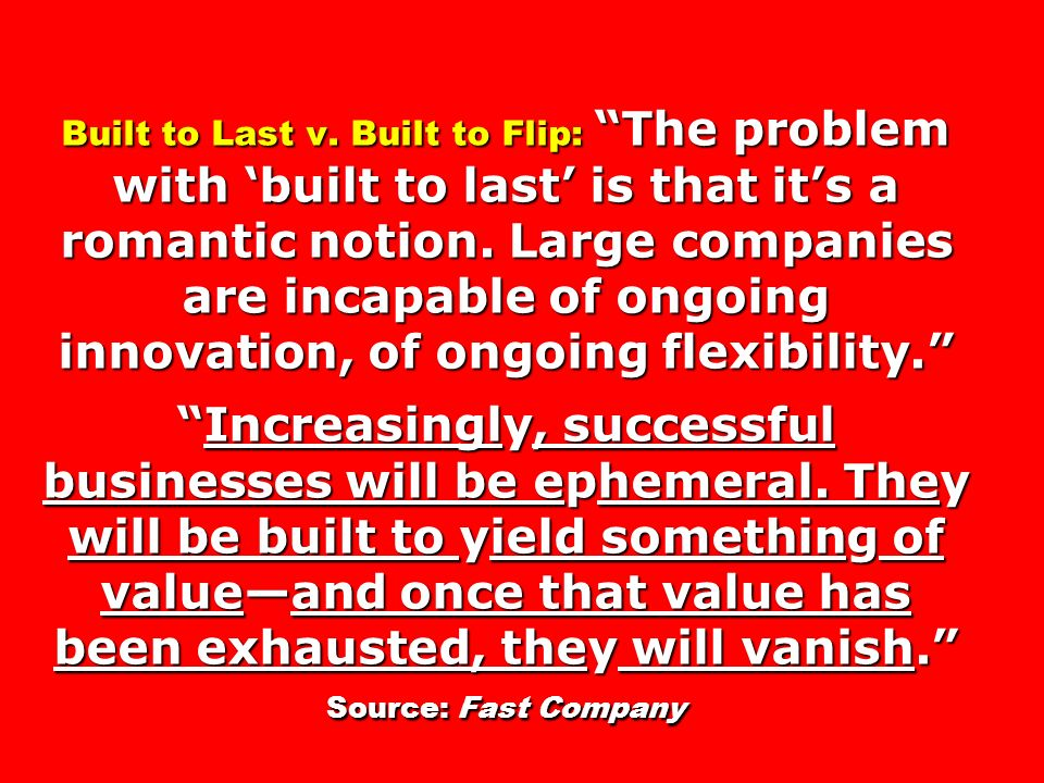 Built to Last v. Built to Flip: The problem with 'built to last' is that it's a romantic notion.