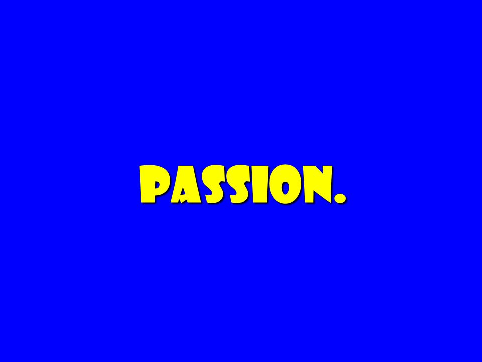 Passion. 29 29