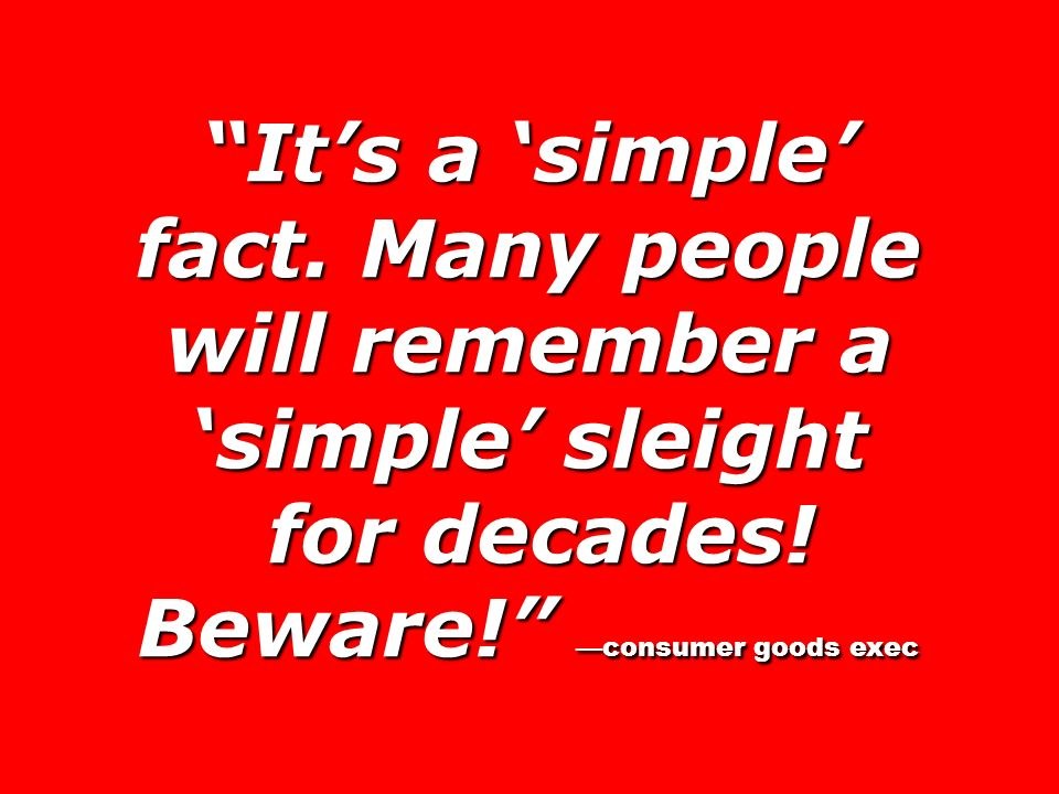 It's a 'simple' fact. Many people will remember a 'simple' sleight