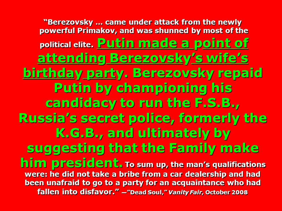 Berezovsky … came under attack from the newly
