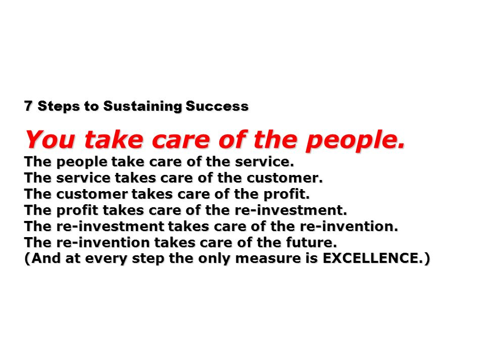 You take care of the people.