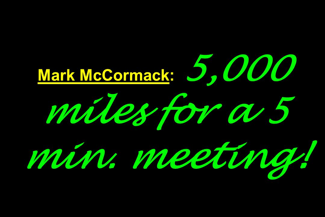 Mark McCormack: 5,000 miles for a 5 min. meeting!