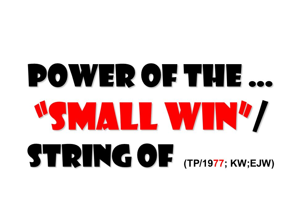 Power of the … Small Win / String of (TP/1977; KW;EJW)