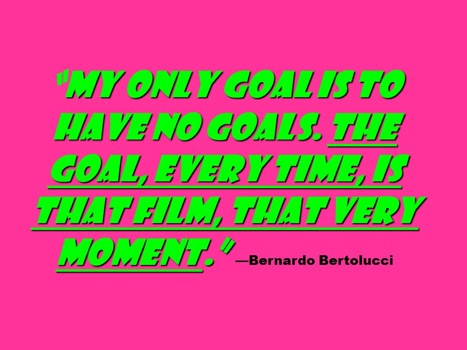 My only goal is to have no goals