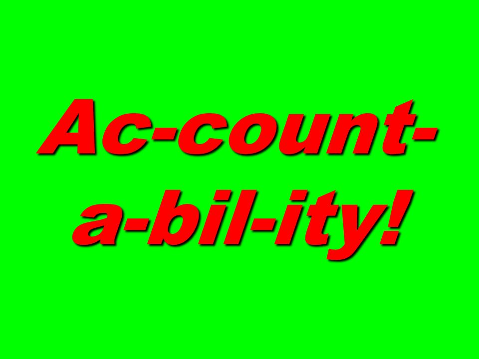 Ac-count-a-bil-ity!