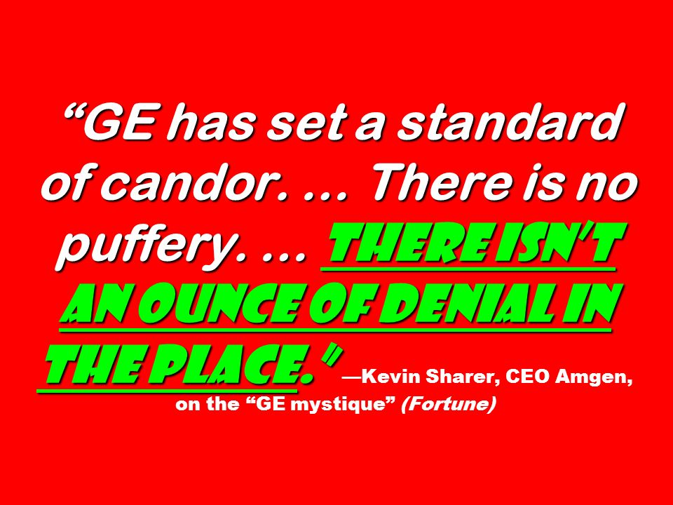 GE has set a standard of candor. … There is no puffery