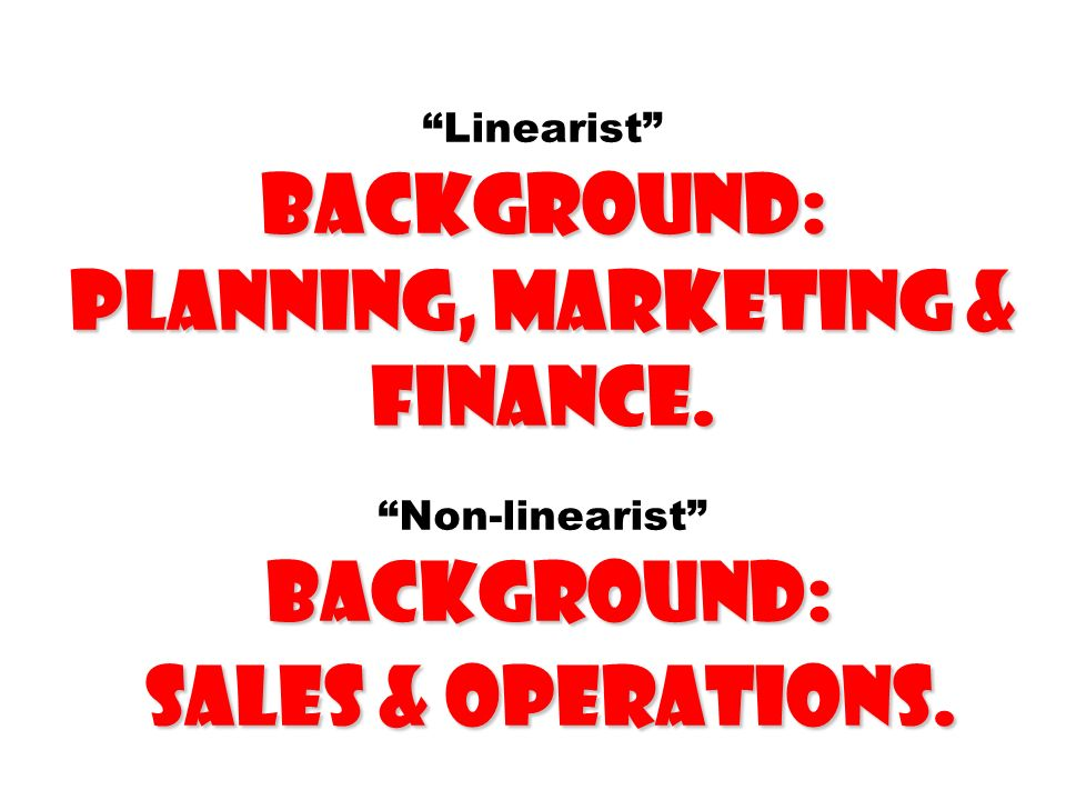 Linearist Background: planning, marketing & finance