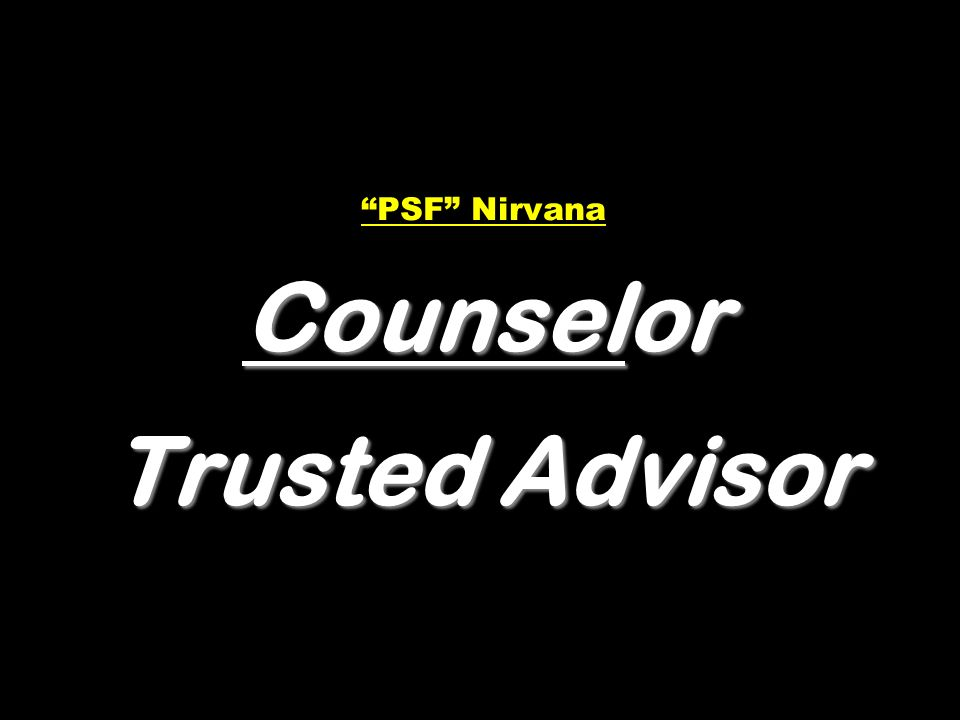 PSF Nirvana Counselor Trusted Advisor