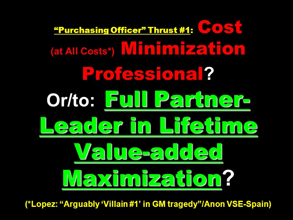 Purchasing Officer Thrust #1: Cost (at All Costs