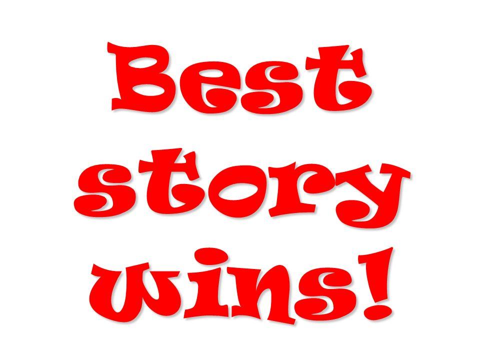 Best story wins!