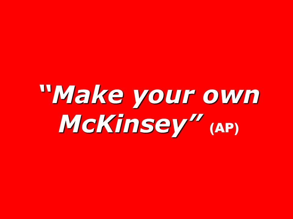 Make your own McKinsey (AP)