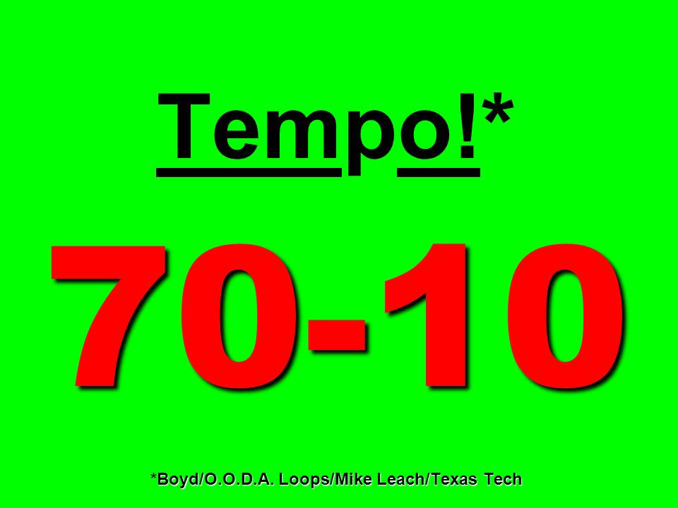 Tempo!* 70-10 *Boyd/O.O.D.A. Loops/Mike Leach/Texas Tech