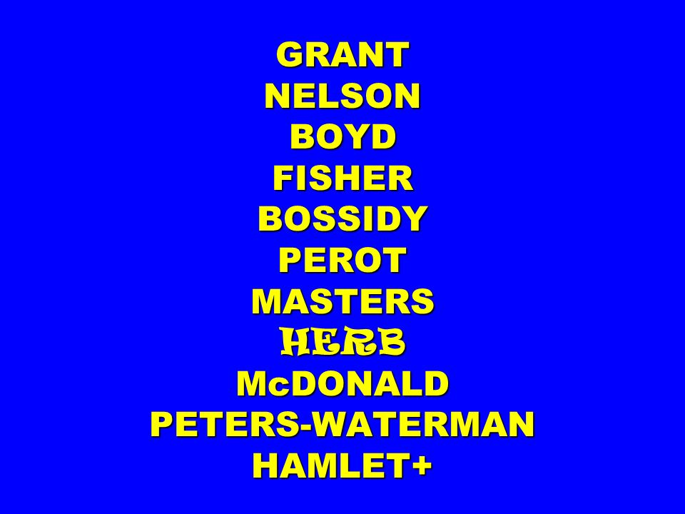 GRANT NELSON BOYD FISHER BOSSIDY PEROT MASTERS HERB McDONALD PETERS-WATERMAN HAMLET+